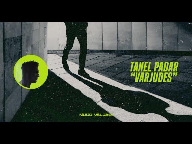 TANEL PADAR - VARJUDES