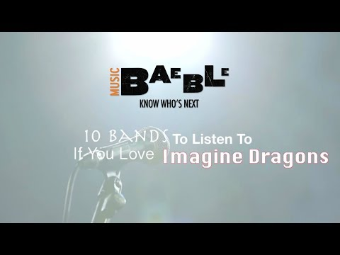 10 Artists to Listen to If You Love Imagine Dragons