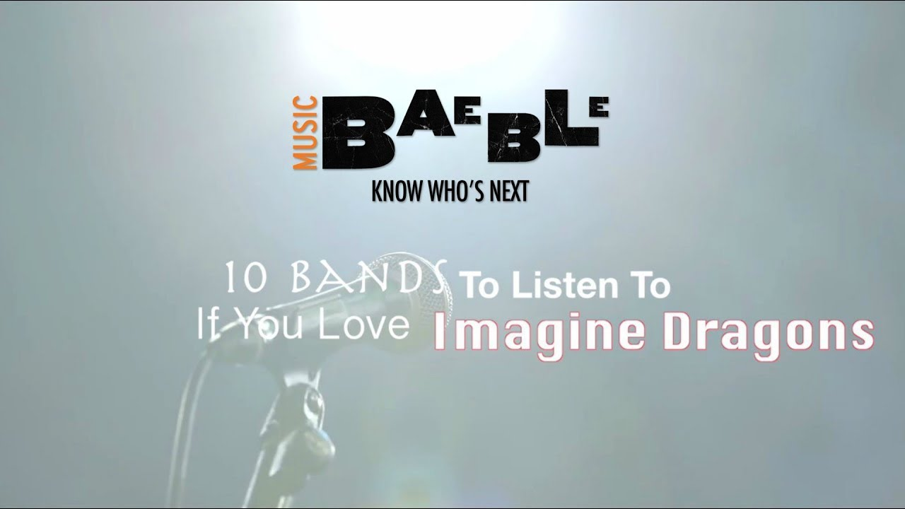 Top 10 Imagine Dragons Songs of All Time - Baeble Music