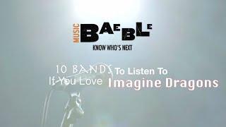 Скачать 10 Artists To Listen To If You Love Imagine Dragons