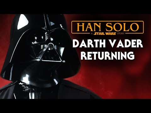 Darth Vader Returning  - Han Solo Star Wars Movie News