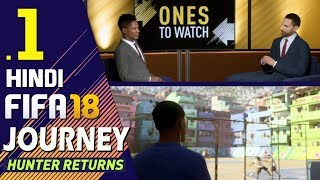 "Fifa 18 (hindi) journey : hunter returns part 1 ""3v3 street"" (ps4 gameplay)"