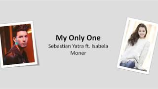 Baixar My Only One (Letra) - Sebastian Yatra ft. Isabela Moner