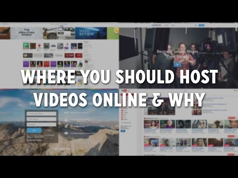 Where You Should Host Videos Online & Why