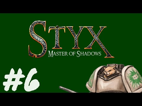 Let's Play Styx : Master of Shadows - Episode 6 - Lame-Ass Thievery