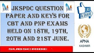 JKSPDC ! Question paper and keys for CBT and PnP exams held on 18th, 19th, 20th and 21st June. 2018