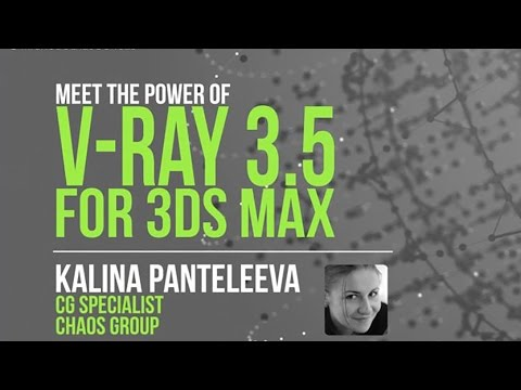 Meet the Power of V-Ray 3.5 for 3ds Max webinar - March 30, 2017