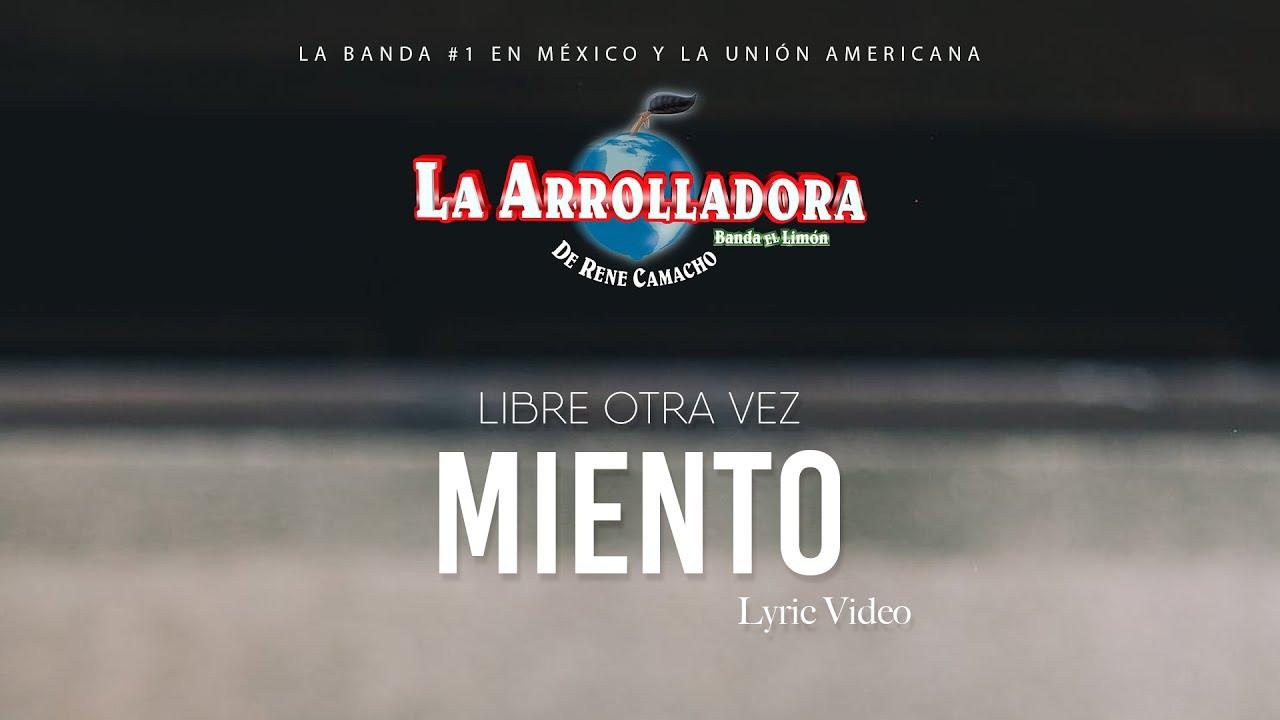 La Arrolladora Banda El Limón De René Camacho - Miento (Lyric Video)