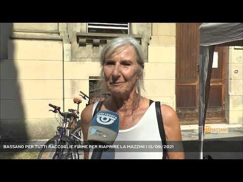 BASSANO PER TUTTI RACCOGLIE FIRME PER RIAPRIRE LA MAZZINI   13/09/2021