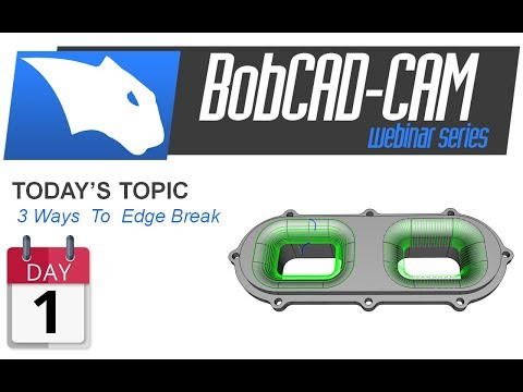 3 Ways to Break a Radius Edge - BobCAD-CAM Webinar Series