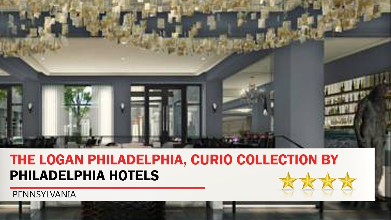 The logan philadelphia curio collection by hilton philadelphia hotels pennsylvania