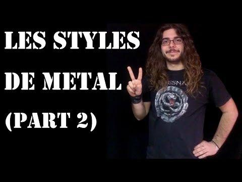 Metalliquoi ? - Episode 4 : Les Styles de Metal (part 2) [REUPLOAD]