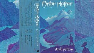 David Parsons – Tibetan Plateau [Full Album Electronic / Ambient / New Age Music Cassette]