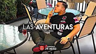 Las aventuras-Fuerza regida(Corridos 2018)
