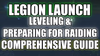 Legion Launch Guide - Efficiently Leveling & Preparing for Raiding