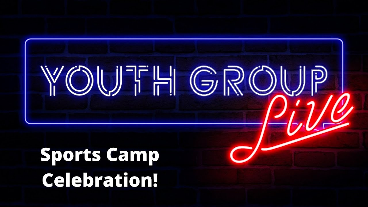 Middle School Youth Group Live | Sports Camp Celebration | June 10th, 2020