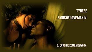 TYRESE - Signes Of Love Makin' (Dj CCRon Kizomba Rework)