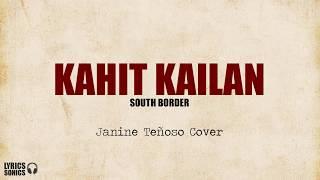 South Border - Kahit Kailan (Janine Teñosa Cover) Lyrics