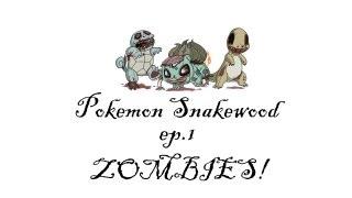 pokemon snakewood nuzlocke ep.1 ZOMBIES