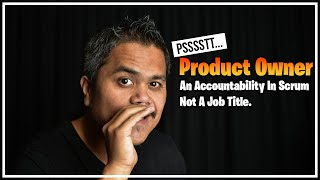 Product Owner Is An Accountability In Scrum ... Not A Job Title | Scrum Guide 2020