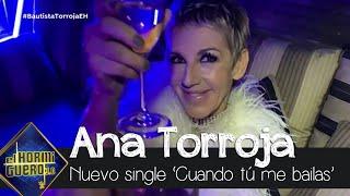 Ana Torroja nos habla de su nuevo single 'Cuando tú me bailas' - El Hormiguero 3.0