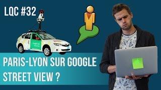 Paris-Lyon sur Google Street View ? LQC#32