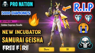 FREEFIRE NEW INCUBATOR SAMURAI GEISHA - UNLOCKING GOLDEN EMPRESS BUNDLE