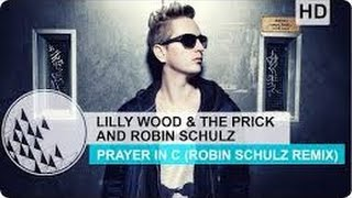 Lilly Wood & The Prick and Robin Schulz - Prayer in C (Testo)