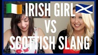 IRISH GIRL VS SCOTTISH SLANG