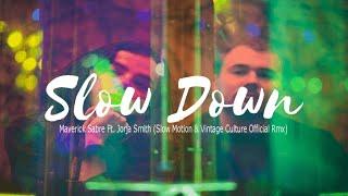Maverick Sabre - Slow Down Feat. Jorja Smith (Slow Motion & Vintage Culture Official Remix) Tradução