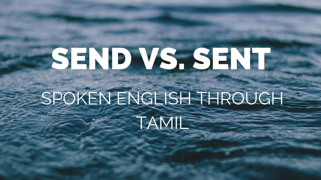 Spoken English Through Tamil 75 Send Vs Sent Youtube