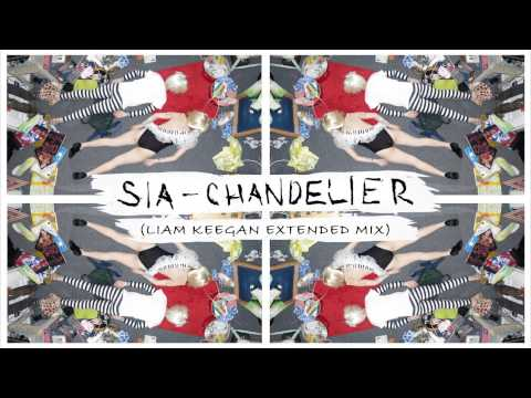 Sia - Chandelier (Liam Keegan Extended Mix)