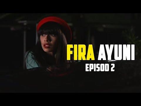 Fira Ayuni   Episod 2
