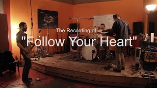 """The Bismarck - Recording """"Follow Your Heart"""""""