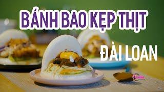Bánh bao kẹp thịt Đài Loan làm chao đảo giới trẻ Việt | Ẩm Thực Đường Phố