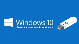 How to create password reset disk on usb flash in windows 10