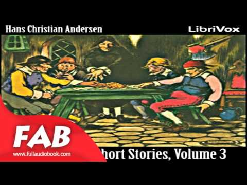 Hans Christian Andersen Fairytales and Short Stories Volume 3