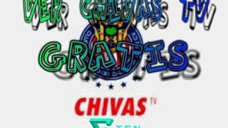 VER CHIVAS TV GRATIS    VER TELEVISIÓN DE PAGA GRATIS DESCARGA GRATUITA