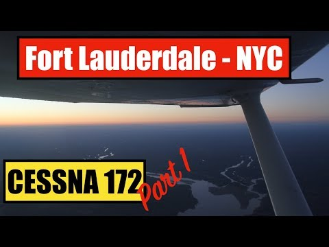Fort Lauderdale to New York in a Cessna 172! (part 1)