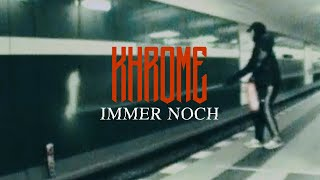 KHROME - Immer Noch (prod. Jumpa)