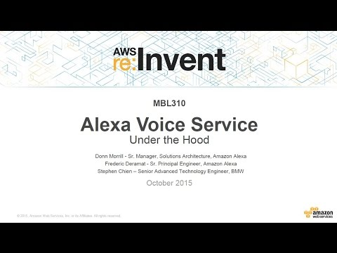 AWS re:Invent 2015 | (MBL310) Alexa Voice Service Under the Hood