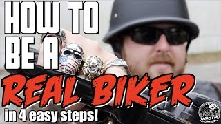 How to be a REAL BIKER in 4 easy steps