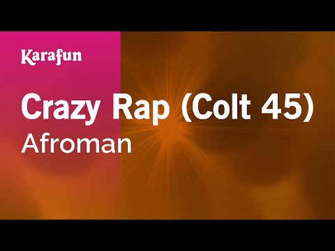 Karaoke Crazy Rap Colt 45  Afroman *