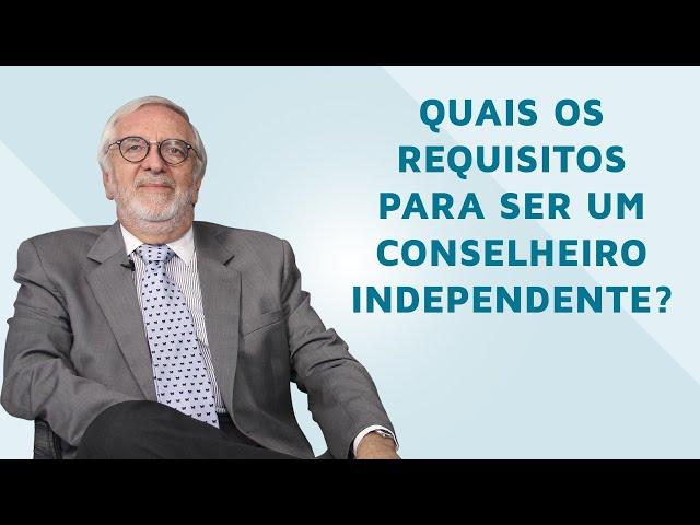 Quais os requisitos para ser um conselheiro independente?