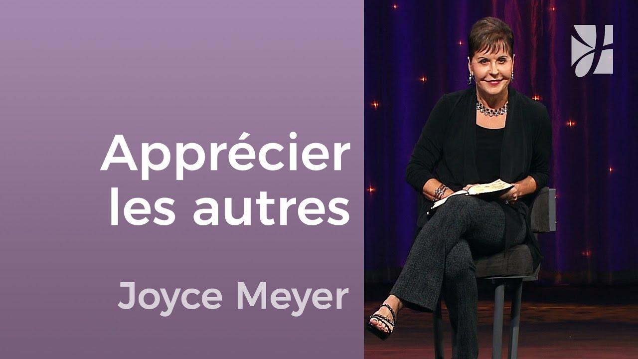 Aimez-vous les autres ? (2/2) - Joyce Meyer - Avoir des relations saines