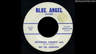 Big Bill Johnson - Jefferson County Jail - Blue Angel