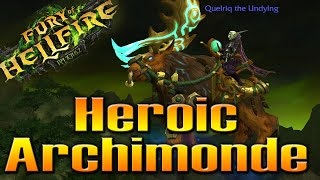 Heroic Archimonde Kill & Moose Quests Completed   QELRIC