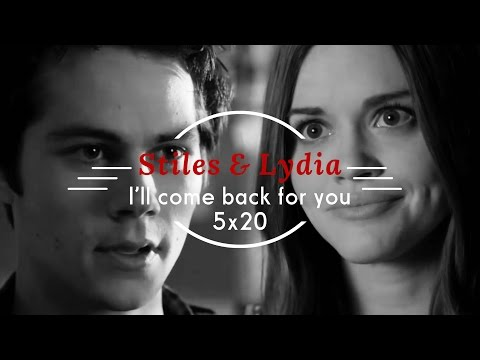 Stiles & Lydia - I'll come back for you
