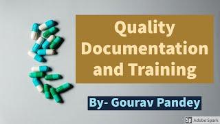 Quality documentation and training