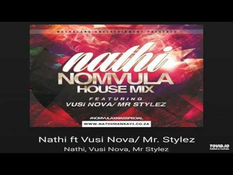 Nathi x Vusi Nova & Mr Style -  Nomvula Remix